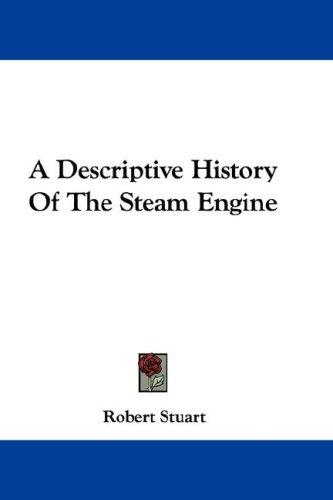 Download A Descriptive History Of The Steam Engine