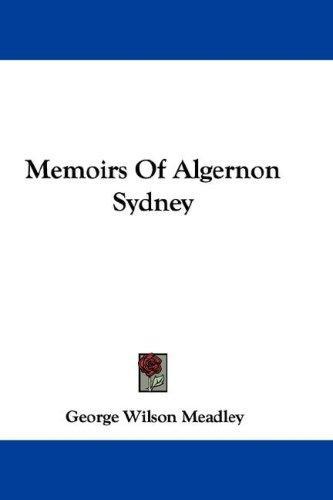 Download Memoirs Of Algernon Sydney