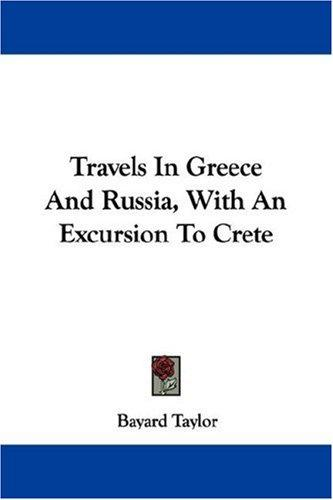 Travels In Greece And Russia, With An Excursion To Crete