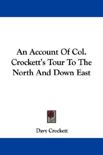 Download An Account Of Col. Crockett's Tour To The North And Down East