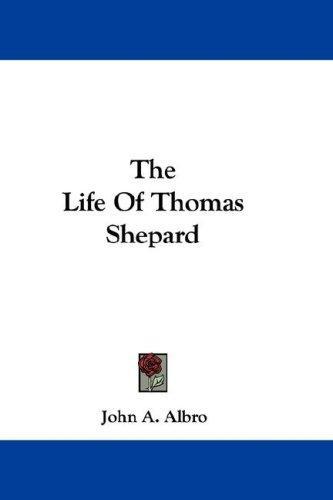 The Life Of Thomas Shepard