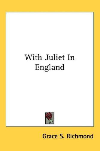 With Juliet In England