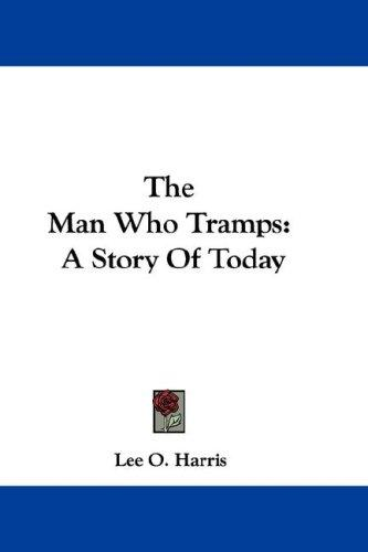 The Man Who Tramps