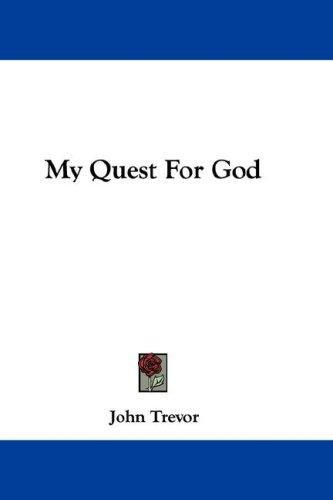 My Quest For God