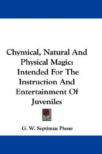 Chymical, Natural And Physical Magic