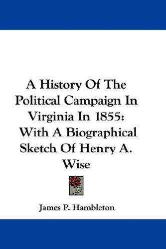 A History Of The Political Campaign In Virginia In 1855