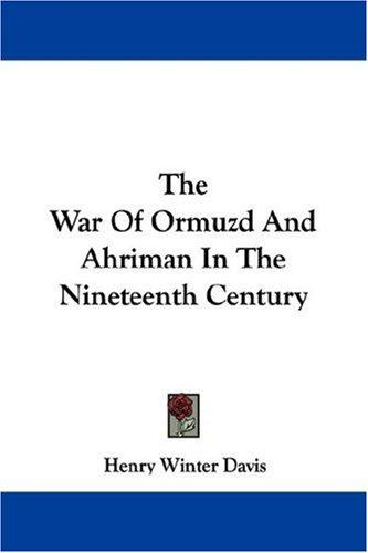 Download The War Of Ormuzd And Ahriman In The Nineteenth Century