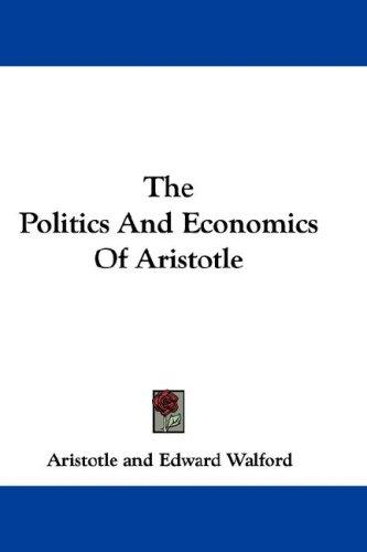 The Politics and Economics of Aristotle by Aristotle