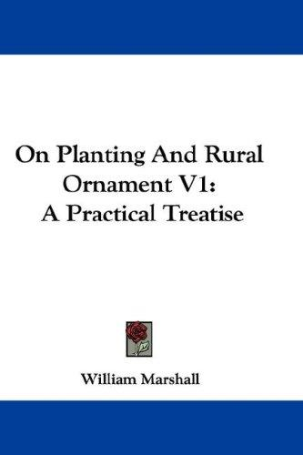 On Planting And Rural Ornament V1 by William Marshall