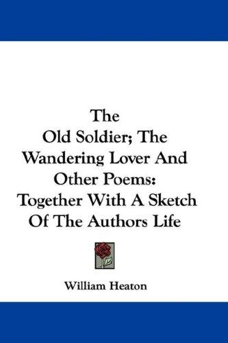The Old Soldier; The Wandering Lover And Other Poems
