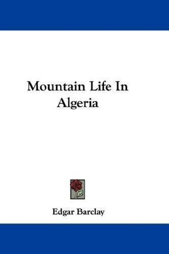 Mountain Life In Algeria