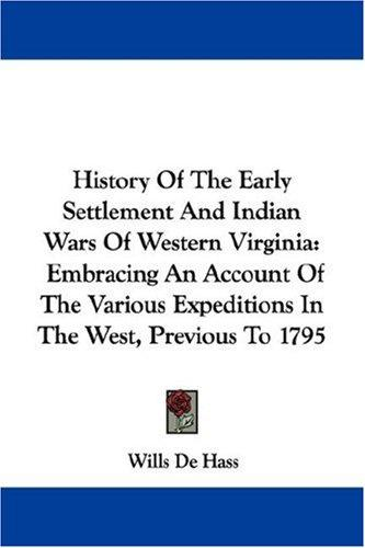 Download History Of The Early Settlement And Indian Wars Of Western Virginia