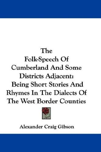 The Folk-Speech Of Cumberland And Some Districts Adjacent