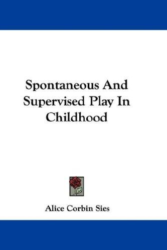 Download Spontaneous And Supervised Play In Childhood
