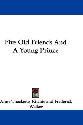 Five Old Friends And A Young Prince