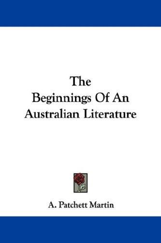 The Beginnings Of An Australian Literature