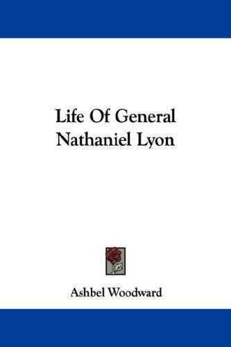 Life Of General Nathaniel Lyon