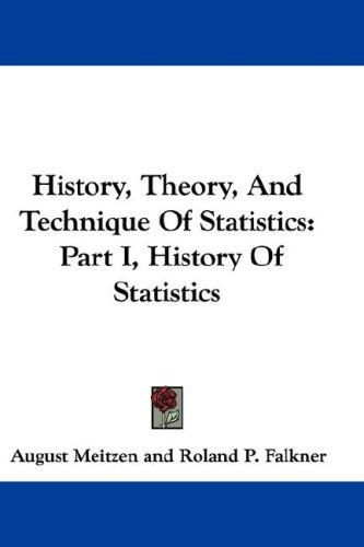 History, Theory, And Technique Of Statistics