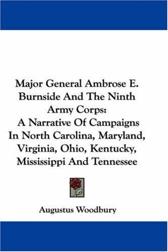 Download Major General Ambrose E. Burnside And The Ninth Army Corps