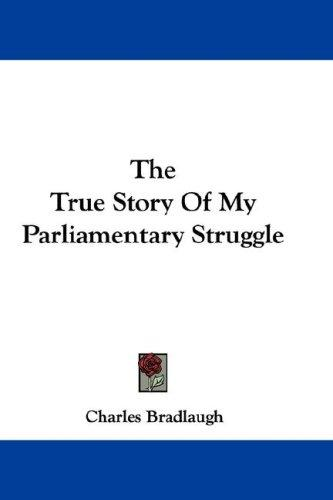 The True Story Of My Parliamentary Struggle