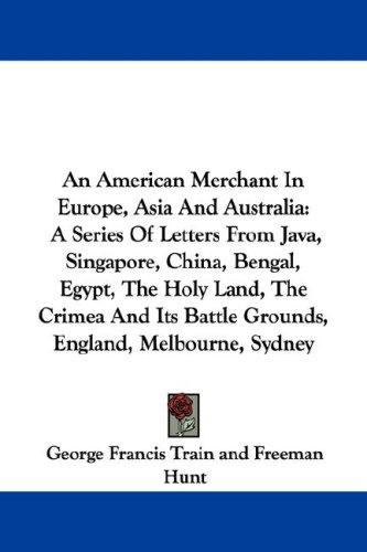Download An American Merchant In Europe, Asia And Australia