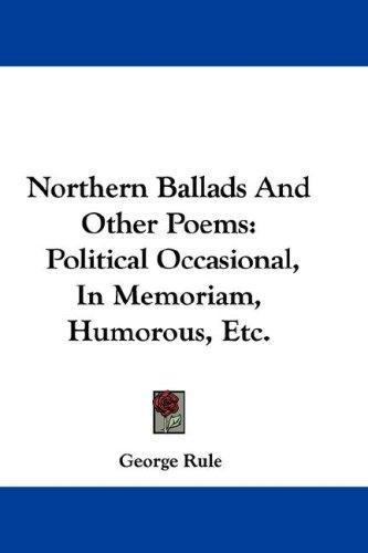 Northern Ballads And Other Poems