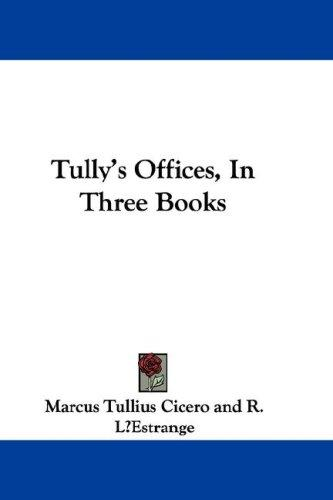 Download Tully's Offices, In Three Books