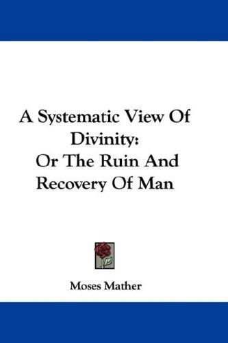 A Systematic View Of Divinity