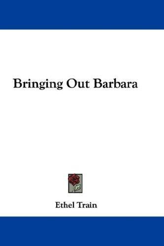Bringing Out Barbara