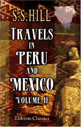 Download Travels in Peru and Mexico
