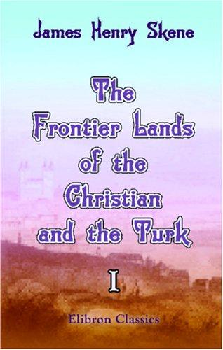 Download The Frontier Lands of the Christian and the Turk