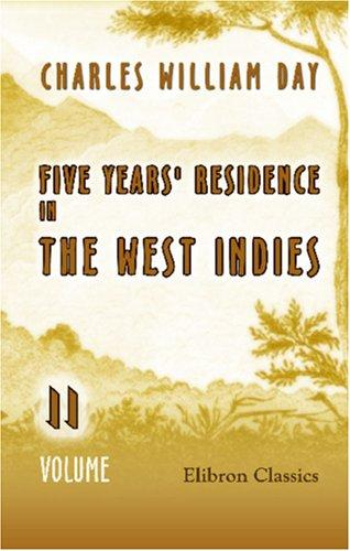 Download Five Years\' Residence in the West Indies