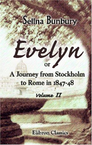 Evelyn; or, A Journey from Stockholm to Rome in 1847-48