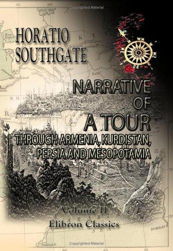 Narrative of a Tour through Armenia, Kurdistan, Persia and Mesopotamia