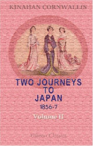 Download Two Journeys to Japan, 1856-7