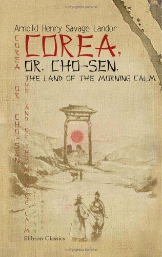 Corea, or, Cho-sen, the Land of the Morning Calm