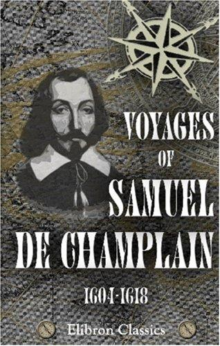 Download Voyages of Samuel de Champlain, 1604-1618