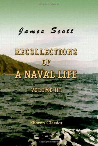 Recollections of a Naval Life