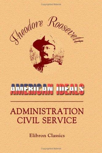 American Ideals. Administration – Civil Service