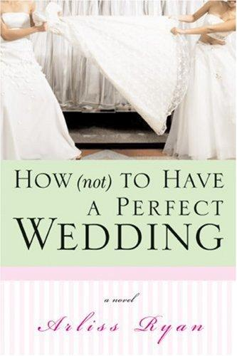 Download How (Not) to Have a Perfect Wedding