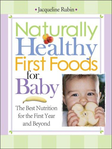 Download Naturally Healthy First Foods for Baby