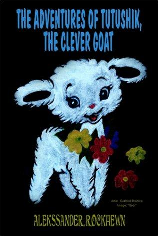 Download The Adventures of Tutushik, The Clever Goat