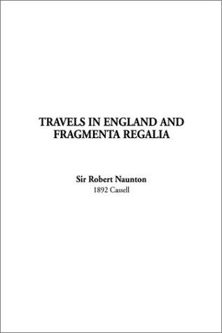 Travels in England and Fragmenta Regalia