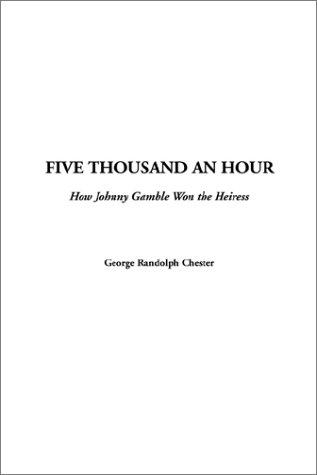 Five Thousand an Hour