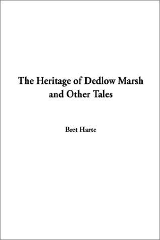 Download The Heritage of Dedlow Marsh and Other Tales