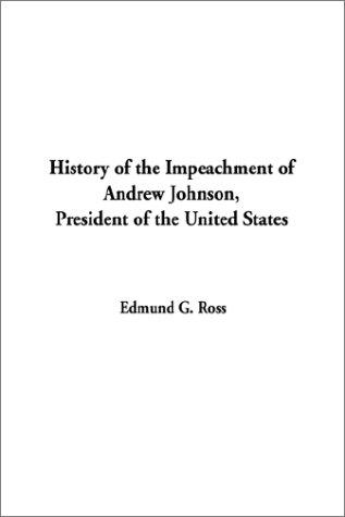 Download History of the Impeachment of Andrew Johnson, President of the United States