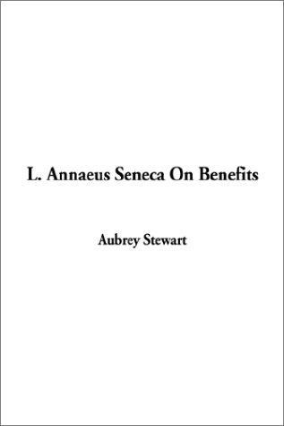 L. Annaeus Seneca on Benefits