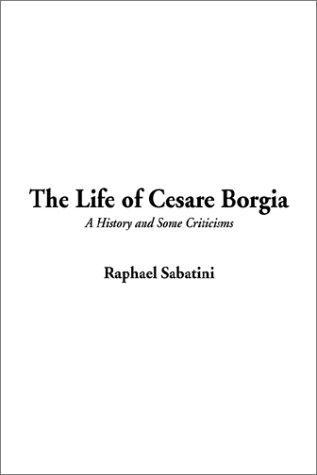 Download The Life of Cesare Borgia