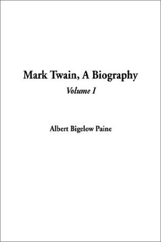 Download Mark Twain, a Biography