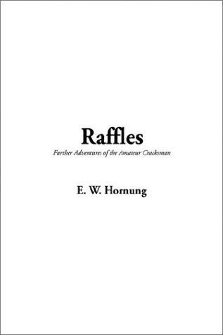 Raffles, Further Adventures of the Amateur Cracksman